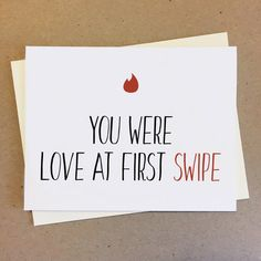 CARD:  You were love at first swipe.  Handmade item. Made to order.  A2 sized card (4.25 x 5.5) Printed on white 110# cover card stock. Each