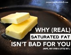 The Saturated Fat Myth: Why Saturated Fat Isn't Bad for You.