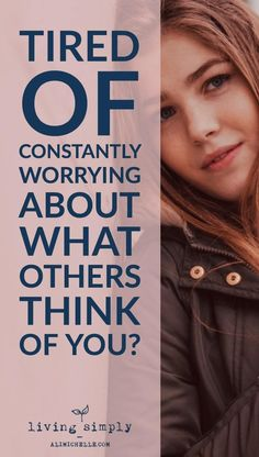 Increase your self-esteem and stop worrying about what others think of you ... from Living Simply, a personal growth and mental health blog providing strategies to strengthen resilience, self-worth, and positivity for more balanced mental health and a happier, more fulfilling life.