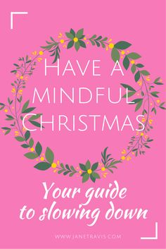 Don't miss out the fun this Christmas, use mindfulness to slow down and appreciate your Christmas Mental And Emotional Health, Self Quotes, Invite Your Friends, Slow Down, Mindful Living, Wellness Tips, Words Of Encouragement, Stress Management, Say Hello