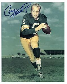 Paul Hornung...I dated Paul when he was at Notre Dame....he loved himself a lot....LOL