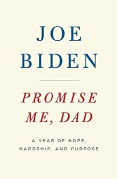 Promise Me, Dad: A Year of Hope, Hardship, and Purpose Fl...