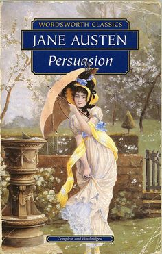 Persuasion by Jane Austen. I love this book! Persuasion and Pride and Prejudice are my favorites of all her magnificent books!