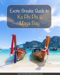 Exotic Breaks: Guide to Ko Phi Phi Islands & Maya Bay