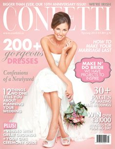 Our newest cover girl, recently-married model Aoife Cogan, adorns the front of our (biggest ever) spring issue of Confetti Magazine. Irish Wedding, Wedding Day, Strapless Dress Formal, Formal Dresses, Making Faces, 10 Anniversary, Bridal Beauty, Newlyweds, Dress Making
