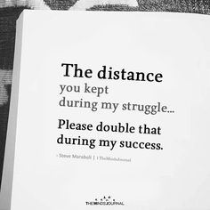 The distance you kept during my struggle.Please double that during my success. Bff Quotes, Sassy Quotes, Badass Quotes, Self Love Quotes, Attitude Quotes, Mood Quotes, True Quotes, Quotes To Live By, Positive Quotes