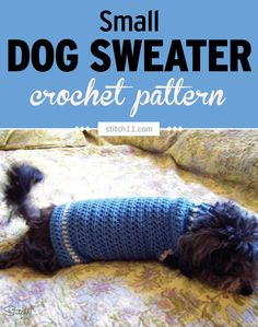 This sweater is designed for dogs (and cats) who weigh 8-16 lbs. It measures 15.5 inches long and 8 inches wide (laying flat).  If your pet weighs 5-10 lbs, try the XS Dog Sweater. Small Dog Sweater Crochet Pattern Supplies 6.5 mm crochet hook (#4)Medium weight yarn (Red Heart with Love) Yarn needle …