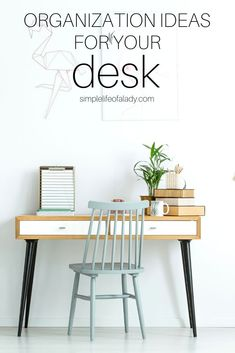 simple ideas on how to organize your desk