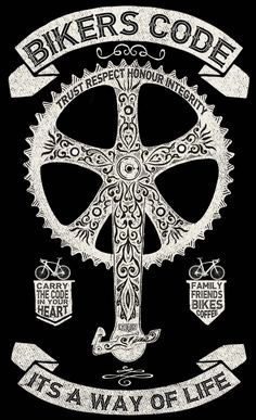 The Biker's Code. Unity in Community. :) http://www.cycologygear.com/blog/bikers-code-of-ethics/
