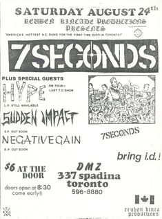7 Seconds @ DMZ, Toronto August 1985 w/ Hype,Sudden Impact and Negative Gain Sudden Impact, Punk Poster, 7 Seconds, New Flyer, August 24, Special Guest, Flyers, First Time, Gain