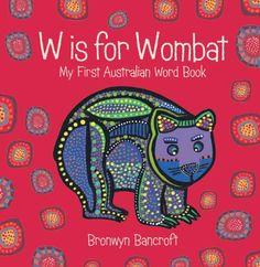 W Is for Wombat von Bronwyn Bancroft http://www.amazon.de/dp/1921541172/ref=cm_sw_r_pi_dp_4Hzbvb10S4ETF
