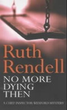 """No more dying then"" av Ruth Rendell"