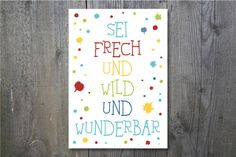 Prints & Posters - image * Be naughty and wild and wonderful sayings . * - a designer piece of ohkimiko on DaWanda Big Words, Love Words, Birthday Love, Birthday Wishes, Thanks Words, Alice And Wonderland Quotes, Make Up Your Mind, Magic Words, Painting Patterns