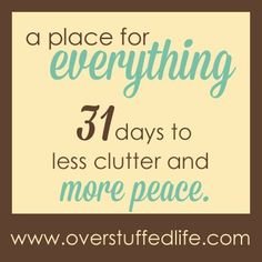 Is clutter taking over your life and stealing your peace? Come join me in a challenge to banish physical, mental, and spiritual clutter from your life! A Place for Everything: 31 Days to Less Clutter and More Peace Cleaning Solutions, Cleaning Hacks, Organizing Tips, Organizing School, Decluttering Ideas, Just In Case, Just For You, Life Hacks, Ideas Para Organizar