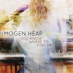 ▶ Imogen Heap - You Know Where To Find Me - YouTube