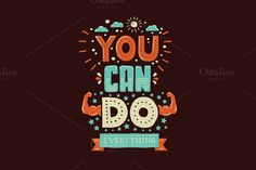 You Can Do Everything! Quotation by Decorwith.me Shop on Creative Market