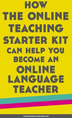 How the Online Teaching Starter Kit Can Help You Become A Better Online Language Teacher