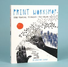 Yellow Owl Workshop  Print Workshop, Hand Printing Techniques for Truly Original Projects