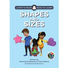 Learn to Read - Read to Learn: 'Shapes and Sizes' by Manichand Beharilal and Thea Wallace, illustrated by Daniel Murray. Distributed by BK Publishing. Children Books, Learn To Read, Grade 1, Preschool, Family Guy, Classroom, Shapes, Writing, Education