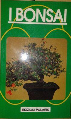 I BONSAI - Edizioni Polaris (1994) - bross. edit. fig. - pp. 190 - ill.- ottimo stato. EURO 2,50 libreriadeipicentini@gmail.com