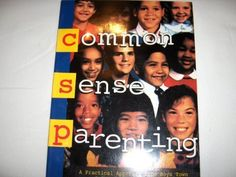 Common Sense Parenting: A Practical Approach from Boys To...