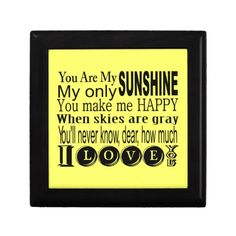 You Are My Sunshine Apparel and Gifts Trinket Boxes
