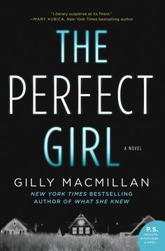 The Perfect Girl by Gilly Macmillan - Perfect for fans of domestic suspense authors like Claire Mackintosh or Fiona Barton. Release date: September 6, 2016 #CPLreads