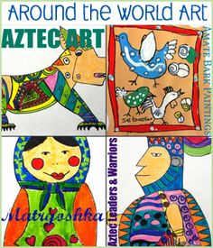 Art projects for Around the World: Aztec, Russia, and more...