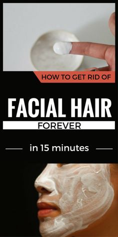 How To Get Rid Of Facial Hair Forever In 15 Minutes – All Just You