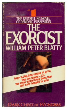 [I read a few pages of this by accident in the teacher's lounge in high school--the book harmed my soul.] The Exorcist - William Peter Blatty