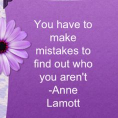 Anne Lamott .... (not crazy about this layout, etc .... but love the quote)