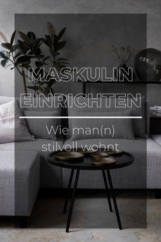 Maskulin einrichten - Wie man(n) stilvoll wohnt - Petra König