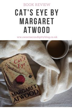 A book review on Margaret Atwood's 'Cat's Eye' | Sweet Serendipity Blog | http://www.sweetserendipityblog.co.uk/2017/02/book-review-cats-eye-by-margaret-atwood.html