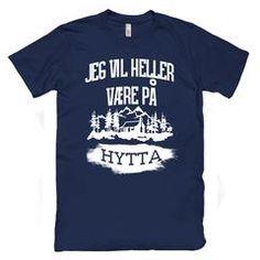 Jeg Vil Heller Være På Hytta T-skjorte – Sakki