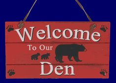 Wood Cabin Sign Ornament - Welcome to our Den, 3 x 6 Christmas Store, Christmas Signs, Merry Christmas, Prescott Valley, Den Decor, Bear Signs, Cabin Signs, Home Decor Signs, Cute Animal Pictures