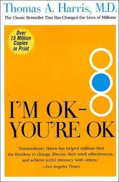 I'm OK, You're OK by Thomas Harris