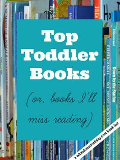 Toddler books I'll actually miss reading.