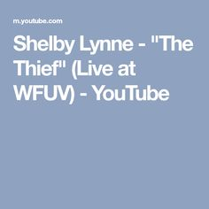 """Shelby Lynne - """"The Thief"""" (Live at WFUV) - YouTube"""