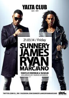 SUNNERY JAMES и RYAN MARCIANO в YALTA CLUB на 21 март