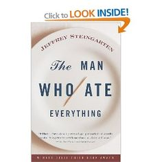 The Man Who Ate Everything... Jeffery Steingarten gets in depth and technical with food.