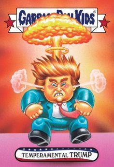 Temperamental Trump Garbage Pail Kids Trumpocracy