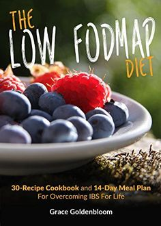 Low FODMAP: The Low FODMAP Diet: 30-Recipe Cookbook and 1…