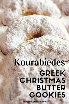 The Ultimate Christmas Cookie: White as snow-Greek Butter Cookies-Kourabiedes a delicious shortbread type cookie that melts in your mouth! Greek Sweets, Greek Desserts, Greek Recipes, Amish Recipes, Dutch Recipes, Greek Christmas, Greek Cookies, Greek Pastries, Greek Dishes