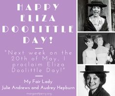 """Next week on the twentieth of May  I proclaim Liza Doolittle Day!"" Today we celebrate the other Hepburn - Audrey of course. We also give a nod to the original Eliza, the great Julie Andrews, who would not have won this Oscar for MARY POPPINS (1964) had she not been passed over for the role of Eliza in George Cukor's MY FAIR LADY (1964)."