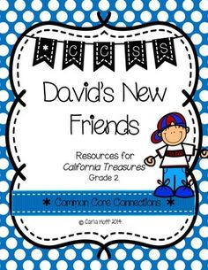 David's New Friends - Common Core Connections - Treasures Grade 2 - Includes resources for comprehension, fluency, grammar, and word work/phonics!