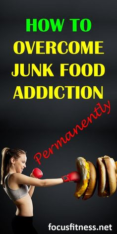 If you are addicted to junk food, this article will show you simple tricks you can use to overcome junk food addiction #junk #food #focusfitness