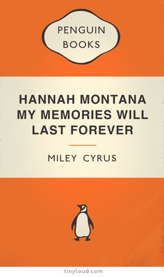 Hannah Montana: My Memories Will Last Forever by Miley Cyrus. Another Penguin Classic?