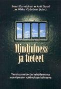 Mindfulness ja tieteet kokoaa ensi kertaa yhteen suomalaisten tutkijoiden ja terapeuttien näkökulmia mindfulness-menetelmiin. Monitieteisen kokoelman artikkelit tarjoavat populaareja oppaita syvempää tutkimustietoa aiheesta ja esimerkkejä tietoisuustaitojen soveltamisesta. Mukana on artikkeleita psykiatrian, liikuntatieteen, psykologian, filosofian ja kasvatustieteen aloilta. Kirjassa kysytään näistä tutkimuksellisista lähtökohdista mindfulness-menetelmien tieteellisiä perusteita