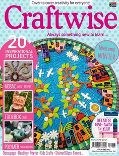Craftwise - May - June 2017 Digital Magazine from Magzter - World's Largest Digital Newsstand Tool Box Cake, Magazine Crafts, Winter Project, Crafts Beautiful, Digital Magazine, Decoupage, Mosaic, Crafts For Kids, Miniatures