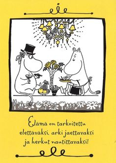 Helmiä elämäni ketjuun: Muumit Motivational Words, Words Quotes, Wise Words, Art Quotes, Life Quotes, Finnish Words, Tove Jansson, Word Of The Day, Illustrations And Posters
